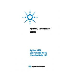 Agilent IO Libraries Suite E2094S. Agilent VISA User s Guide for IO Libraries Suite Agilent Technologies