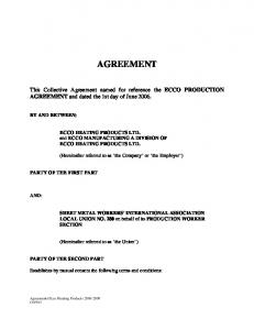 AGREEMENT. This Collective Agreement named for reference the ECCO PRODUCTION AGREEMENT and dated the 1st day of June 2006
