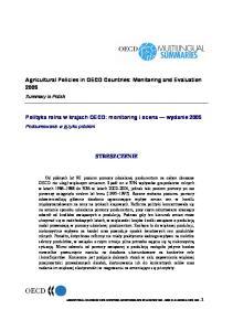 Agricultural Policies in OECD Countries: Monitoring and Evaluation Polityka rolna w krajach OECD: monitoring i ocena wydanie 2005 STRESZCZENIE