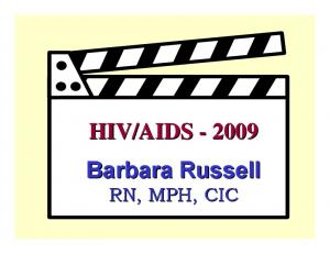AIDS Barbara Russell RN, MPH, CIC
