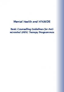 AIDS. Basic Counselling Guidelines for Antiretroviral (ARV) Therapy Programmes