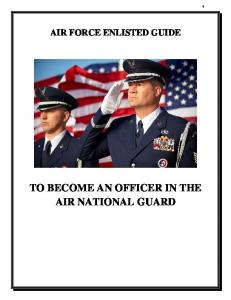 AIR FORCE ENLISTED GUIDE TO BECOME AN OFFICER IN THE AIR NATIONAL GUARD