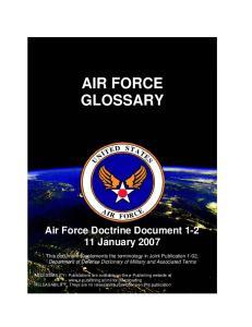 AIR FORCE GLOSSARY. Air Force Doctrine Document January 2007