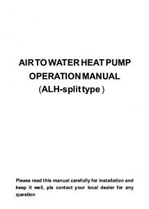 AIR TO WATER HEAT PUMP OPERATION MANUAL (ALH-split type )