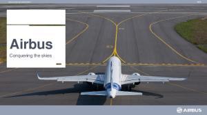 Airbus corporate presentation. Airbus. Conquering the skies
