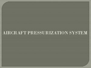 AIRCRAFT PRESSURIZATION SYSTEM