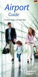 Airport. Guide. Frankfurt Airport auf einen Blick