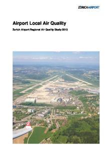 Airport Local Air Quality. Zurich Airport Regional Air Quality Study 2013
