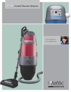 AirVac Central Vacuum Systems. For a cleaner home. For a healthier home
