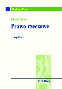 Akademia Prawa. Adam Doliwa. Prawo rzeczowe. 3. wydanie. C. H. Beck