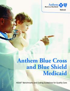 AKYPEC Anthem Blue Cross and Blue Shield Medicaid. HEDIS Benchmarks and Coding Guidelines for Quality Care
