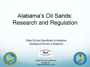 Alabama s Oil Sands: Research and Regulation. State Oil and Gas Board of Alabama Geological Survey of Alabama