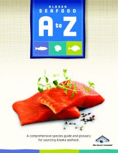 ALASKA A Z. A comprehensive species guide and glossary for sourcing Alaska seafood
