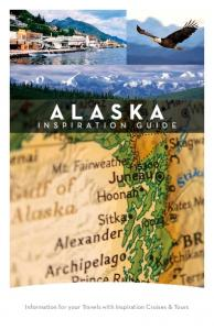 ALASKA. Information for your Travels with Inspiration Cruises & Tours