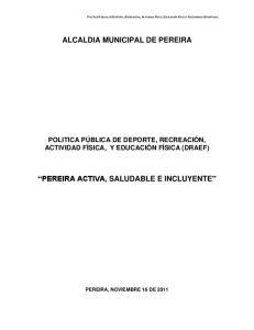 ALCALDIA MUNICIPAL DE PEREIRA PEREIRA ACTIVA, SALUDABLE E INCLUYENTE