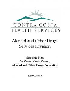 Alcohol and Other Drugs Services Division. Strategic Plan for Contra Costa County Alcohol and Other Drugs Prevention