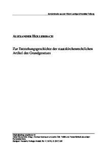 ALEXANDER HOLLERBACH. Zur Entstehungsgeschichte der staatskirchenrechtlichen Artikel des Grundgesetzes