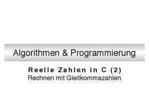 Algorithmen & Programmierung. Reelle Zahlen in C (2) Rechnen mit Gleitkommazahlen