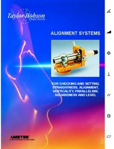 ALIGNMENT SYSTEMS FOR CHECKING AND SETTING, STRAIGHTNESS, ALIGNMENT, VERTICALITY, PARALLELISM, SQUARENESS AND LEVEL