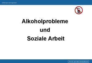 Alkoholprobleme und Soziale Arbeit