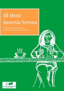All About Anorexia Nervosa. A booklet for those wanting to know more about anorexia nervosa
