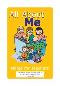 All About. Notes for Teachers. Guidance notes for teachers to accompany the classroom materials