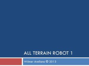 ALL TERRAIN ROBOT 1 Wilmer Arellano 2013