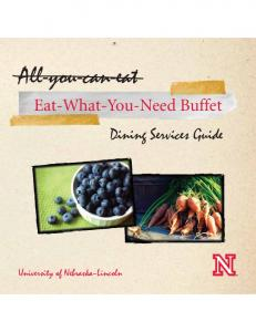 All-you-can-eat. Eat-What-You-Need Buffet. Dining Services Guide. University of Nebraska Lincoln