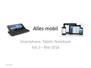 Alles mobil. Smartphone, Tablet, Notebook Teil 2 Mai 2016