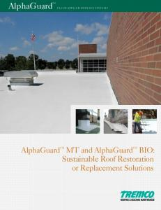 AlphaGuard FLUID-APPLIED ROOFING SYSTEMS. AlphaGuard MT and AlphaGuard BIO: Sustainable Roof Restoration or Replacement Solutions