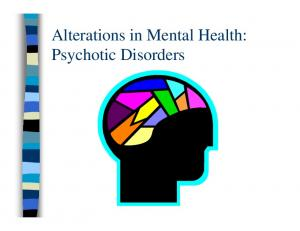 Alterations in Mental Health: Psychotic Disorders