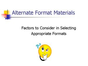 Alternate Format Materials. Factors to Consider in Selecting Appropriate Formats