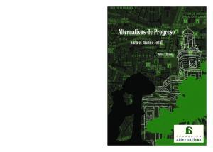 Alternativas de Progreso ALTERNATIVAS DE PROGRESO PARA EL MUNDO LOCAL