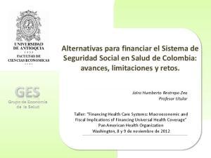 Alternativas para financiar el Sistema de Seguridad Social en Salud de Colombia: avances, limitaciones y retos