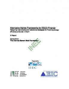 Alternative Market Frameworks for ESCO Finance: Designing instruments and institutional strategies for financing energy efficiency products in Brazil
