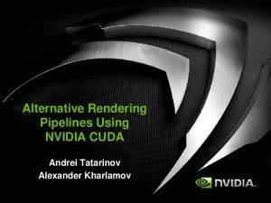Alternative Rendering Pipelines Using NVIDIA CUDA. Andrei Tatarinov Alexander Kharlamov