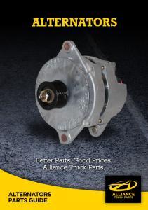 ALTERNATORS. Better Parts. Good Prices. Alliance Truck Parts. alternators parts guide