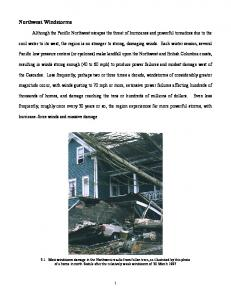 Although the Pacific Northwest escapes the threat of hurricanes and powerful tornadoes due to the