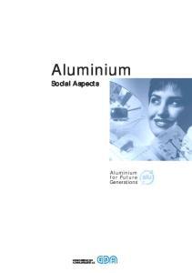 Aluminium. Social Aspects. Aluminium. for Future Generations