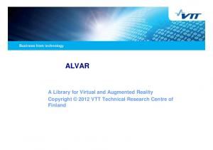ALVAR. A Library for Virtual and Augmented Reality Copyright 2012 VTT Technical Research Centre of Finland