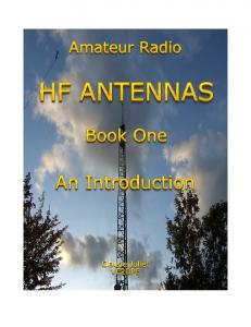 Amateur Radio HF ANTENNAS. Book One. An Introduction. by Claude Jollet VE2DPE
