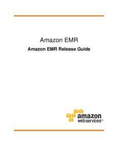 Amazon EMR. Amazon EMR Release Guide