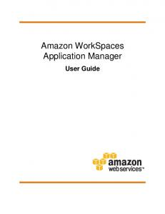 Amazon WorkSpaces Application Manager. User Guide