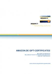 AMAZON.DE GIFT-CERTIFICATES MILLIONS OF PRODUCTS MILLIONS OF WAYS TO REWARD AND MOTIVATE ONE GIFT CERTIFICATE