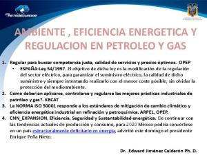 AMBIENTE, EFICIENCIA ENERGETICA Y REGULACION EN PETROLEO Y GAS