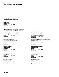 Ambulance Service. Ambulatory Surgery Center ANCILLARY PROVIDERS. Penn Star Flight 3400 Spruce Street Philadelphia PA