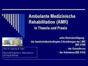 Ambulante Medizinische Rehabilitation (AMR)