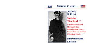 AMERICAN CLASSICS. Music for Wind Band 7. John Philip SOUSA. Royal Artillery Band Keith Brion