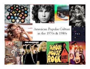 American Popular Culture in the 1970s & 1980s