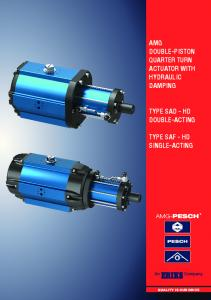 AMG DOUBLE-PISTON QUARTER TURN ACTUATOR WITH HYDRAULIC DAMPING TYPE SAD - HD DOUBLE-ACTING TYPE SAF - HD SINGLE-ACTING QUALITY IS OUR DRIVE